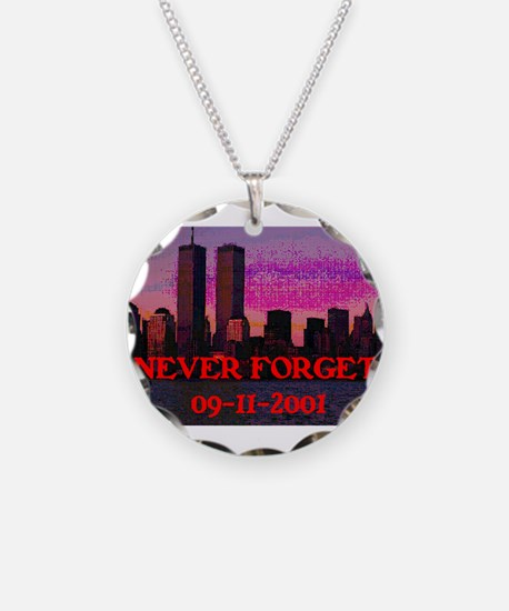 NEVER FORGET 09-11-2001 Necklace