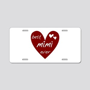 Heart Best Mimi Ever Aluminum License Plate