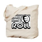 Obama - Barack's How I Roll Tote Bag