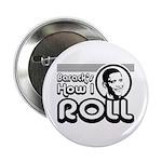 "Obama - Barack's How I Roll 2.25"" Button"