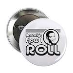 "Obama - Barack's How I Roll 2.25"" Button (10"