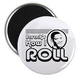 Obama - Barack's How I Roll Magnet