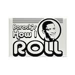 Obama - Barack's How I Roll Rectangle Magnet
