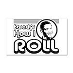 Obama - Barack's How I Roll Car Magnet 20 x 12