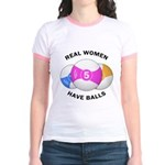 Real women have balls Jr. Ringer T-Shirt