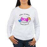 Real women have balls Women's Long Sleeve T-Shirt