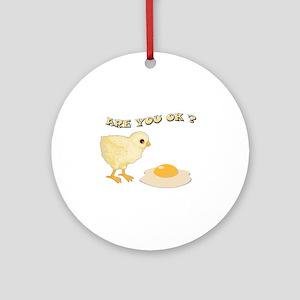 Are you O.K ? Ornament (Round)