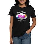 Real women have balls Women's Dark T-Shirt