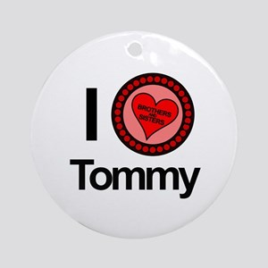 I Love Tommy Brothers & Sisters Ornament (Round)