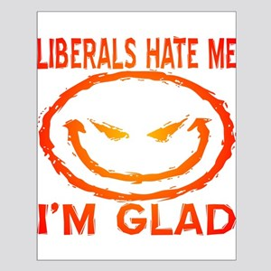 Liberals Hate Me Small Poster