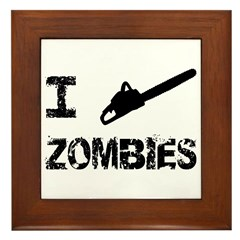 I Chainsaw Zombies Framed Tile