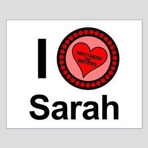 I Love Sarah Brothers & Sisters Small Poster