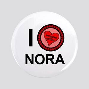 """I Love Nora Brothers & Sisters 3.5"""" Button"""
