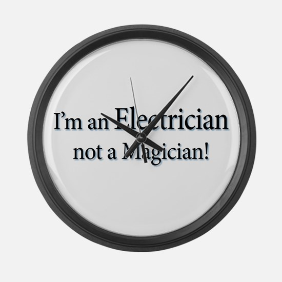 I'm an Electrician not a Magi Large Wall Clock