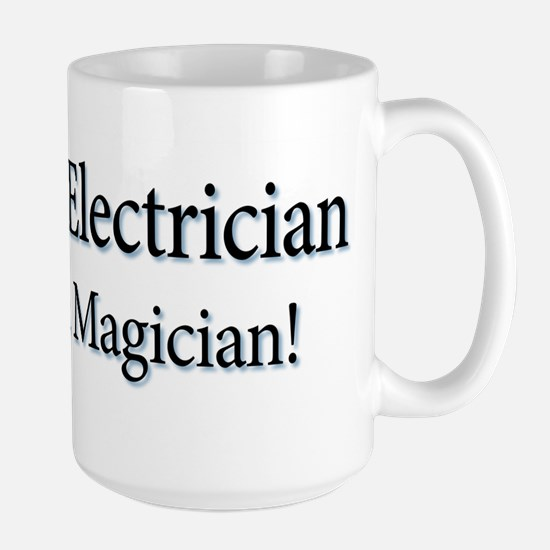 I'm an Electrician not a Magi Large Mug