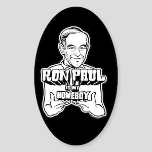 Ron Paul Is My Homeboy Sticker (Oval)