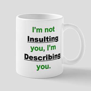 Not Insulting you Mug