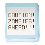 Caution Zombies Ahead baby blanket