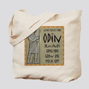 Odin Demands Grow Up Tote Bag