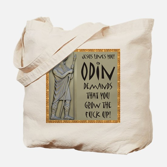 Odin Demands Grow Up Tote Bag