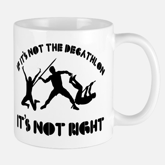 If it's not the decathlon it's not right Mug