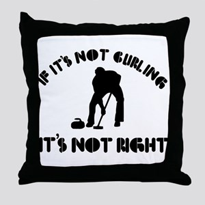 If it's not curling it's not right Throw Pillow
