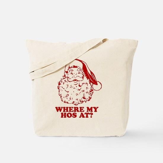 Where My Hos At Tote Bag