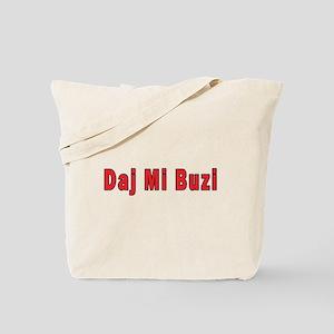 Daj Mi Buzi - Give me a Kiss Tote Bag