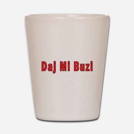 Daj Mi Buzi - Give me a Kiss Shot Glass
