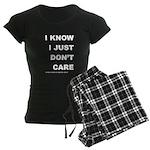 I KNOW; I JUST DON'T CARE Women's Dark Pajamas