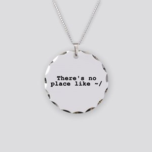 There's no place like ~/ Necklace Circle Charm