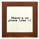 There's no place like ~/ Framed Tile