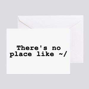There's no place like ~/ Greeting Card