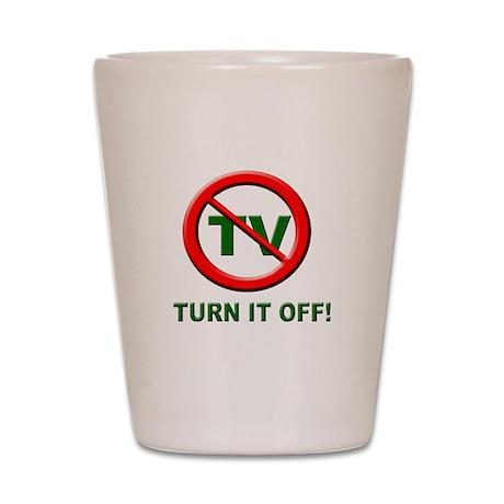 TV - Turn it OFF! Shot Glass