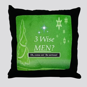 3 Wise Men? Oh, Come On! Throw Pillow