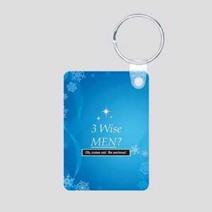 3 Wise Men? Oh, Come On! Aluminum Photo Keychain