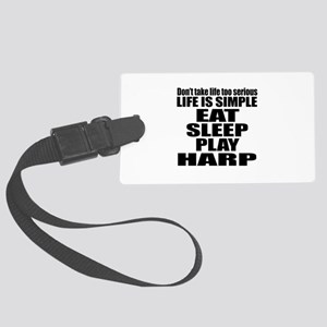 Eat Sleep And Harp Large Luggage Tag