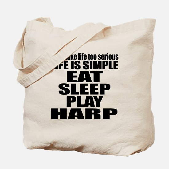 Eat Sleep And Harp Tote Bag