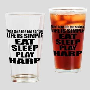 Eat Sleep And Harp Drinking Glass