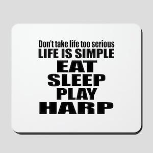 Eat Sleep And Harp Mousepad