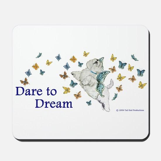 Dare To Dream Westie Mousepad