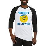 WORRY be Jewish Baseball Jersey