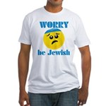WORRY be Jewish Fitted T-Shirt