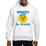 WORRY be Jewish Hooded Sweatshirt