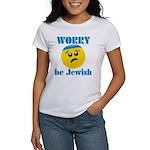 WORRY be Jewish Women's T-Shirt
