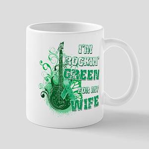 I'm Rockin Green for my Wife Mug