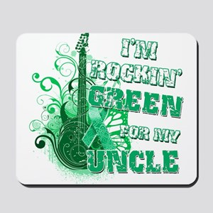 I'm Rockin Green for my Uncle Mousepad