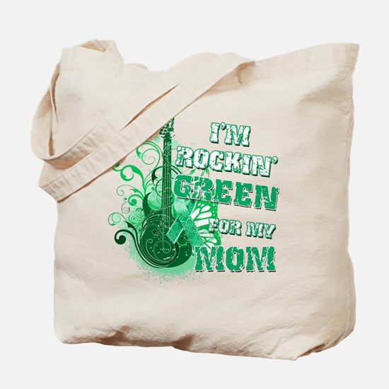 I'm Rockin Green for my Mom Tote Bag