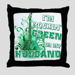 I'm Rockin Green for my Husba Throw Pillow