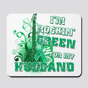 I'm Rockin Green for my Husba Mousepad